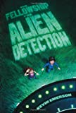 The Fellowship for Alien Detection