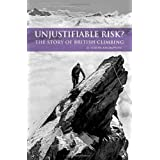 Unjustifiable Risk?: The Story of British Climbingby Simon Thompson