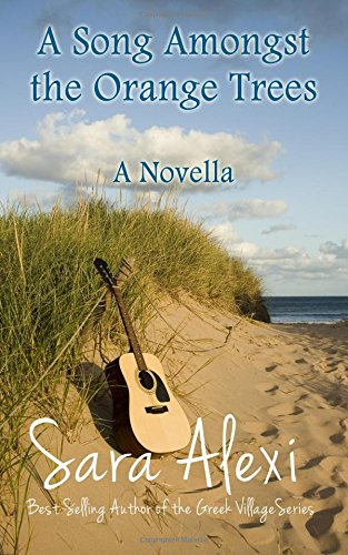 A Song Amongst the Orange Trees: A Novella: Volume 13 (The Greek Village Collection)