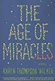 Karen Thompson Walker The Age of Miracles: A Novel