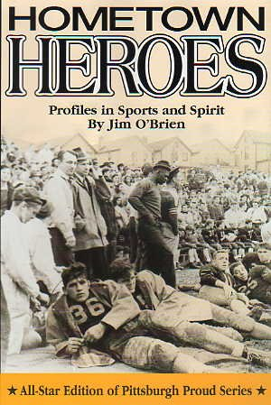 Hometown Heroes : Profiles in Sports and Spirit, Jim O'Brien