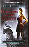 This Side Of The Grave (Night Huntress, Book 5)