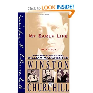My Early Life: 1874-1904 by Winston Churchill and William Manchester