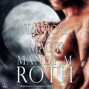 Tactical Magik: Immortal Ops, Book 5 | [Mandy M. Roth]