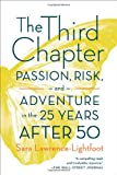 img - for The Third Chapter: Passion, Risk, and Adventure in the 25 Years After 50 book / textbook / text book