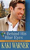 Behind His Blue Eyes (Heroes of Heartbreak Creek)