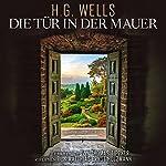 Die Tür in der Mauer | Herbert George Wells,Thomas Tippner