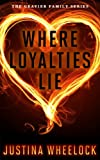 img - for WHERE LOYALTIES LIE: Family Secrets and In on Romantic Suspense Novel (The Gravier Family Book 1) book / textbook / text book