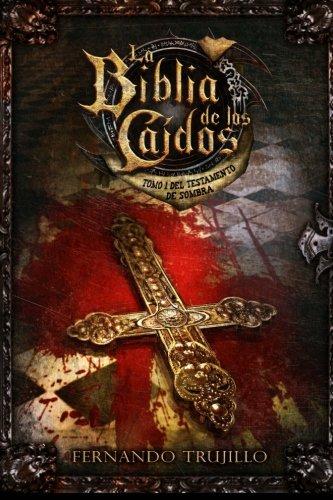 La Biblia de los Caídos. Tomo 1 del testamento de Sombra (Spanish Edition)