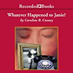 Whatever Happened to Janie?: Sequel to The Face on the Milk Carton | Caroline B. Cooney