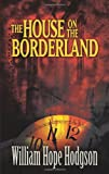 The House on the Borderland (Dover Mystery, Detective, & Other Fiction)