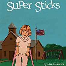 Super Sticks (       UNABRIDGED) by Lisa Newkirk Narrated by Melissa Madole