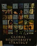 img - for Global Biodiversity Strategy: Guidelines for Action to Save, Study, and Use Earth's Biotic Wealth Sustainably and Equitably (World Resources Institute) book / textbook / text book