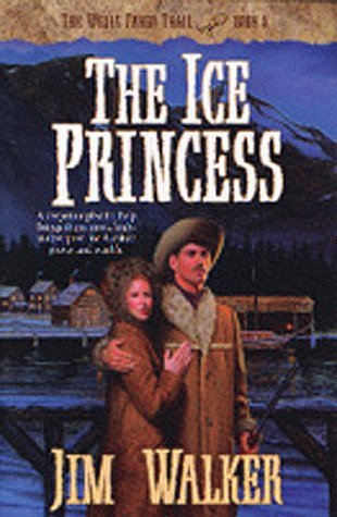 the-ice-princess-wells-fargo-trail-book-8-by-james-walker-1998-05-02