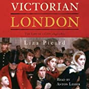 Victorian London: The Life of a City, 1840-1870 | [Liza Picard]