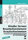 Kinder lernen Brustschwimmen/Kraulschwimmen: Lernkartei zum selbstständigen Erwerb der Schwimmtechniken (3. und 4. Klasse)