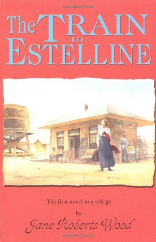 The Train to Estelline (Lucinda Richards Trilogy) PDF