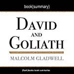 Summary of David and Goliath: Underdogs, Misfits and the Art of Battling Giants by Malcolm Gladwell: Book Summary Includes Analysis |  FlashBooks Book Summaries