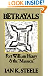 Betrayals: Fort William Henry and the...