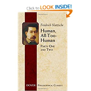 Human, All-Too-Human (Parts One and Two) Friedrich Nietzsche