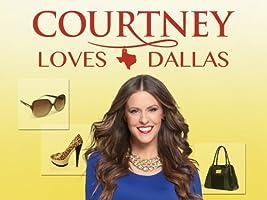 Courtney Loves Dallas Season 1