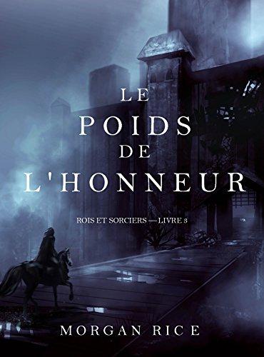 Le Poids de l'Honneur (Rois et Sorciers - Livre 3) (French Edition)
