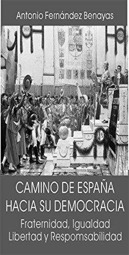 el-camino-de-espana-hacia-su-democracia-fraternidad-igualdad-libertad-y-responsabilidad-spanish-edit