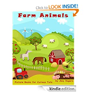 Free Kindle Book: Farm Animals (Picture Books For Curious Tots), by Amy Rogers. Publication Date: October 25, 2012
