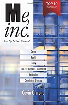 Me, Inc.: Your Life IS YOUR Business!