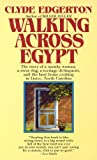 Walking Across Egypt (Turtleback School & Library Binding Edition) (0785728988) by Clyde Edgerton