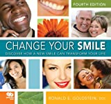 Change Your Smile: Discover How a New Smile Can Transform Your Life