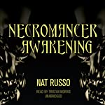 Necromancer Awakening: Book One of the Mukhtaar Chronicles | Nat Russo