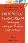 Origins of Terrorism: Psychologies, I...