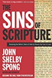 The Sins of Scripture: Exposing the Bible's Texts of Hate to Reveal the God of Love (0060778407) by John Shelby Spong
