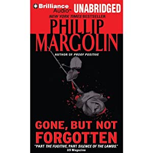 Gone, But Not Forgotten | [Phillip Margolin]