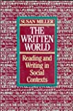 Written World: Reading and Writing in Social Contexts (0060445262) by Miller, Susan