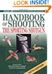 BASC Handbook of Shooting: The Sporti...