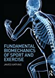 img - for Fundamental Biomechanics of Sport and Exercise book / textbook / text book