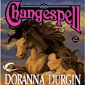 Changespell: Changespell, Book 2 (       UNABRIDGED) by Doranna Durgin Narrated by Vanessa Hart