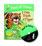 Read at Home: 2b: I Can Trick a Tiger Book + CD (Read at Home Level 2b)