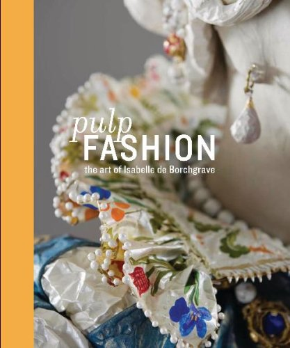 Pulp fashion the art of Isabelle de borchgrave /anglais