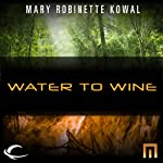 Water to Wine: A METAtropolis Story   Mary Robinette Kowal