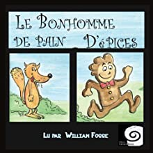 Le bonhomme de pain d'épices | Livre audio Auteur(s) :  auteur inconnu Narrateur(s) : William Fosse
