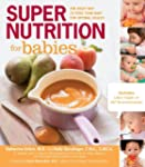 Super Nutrition for Babies: The Right...