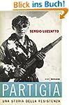 Partigia: Una storia della resistenza...
