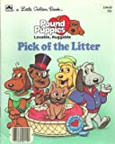 Pound Puppies Lovable, Huggable Pick of the Litter (030702086X) by Slater, Teddy
