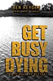 Get Busy Dying (Roy Ballard Mysteries)