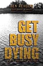 Get Busy Dying (Roy Ballard Mysteries Book 2)