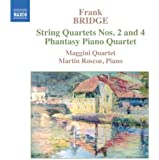 Bridge: String Quartets No. 2 in G minor / String Quartets No. 4 / Phantasy in F sharp minor for Piano