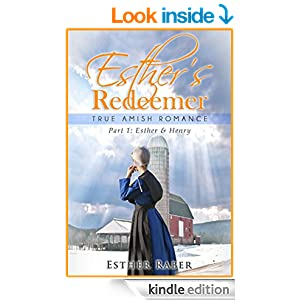 Esther's Redeemer: True Amish Romance (Esther & Henry Book 1)